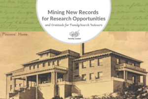 Mining New Records for Research Opportunities and Gratitude for FamilySearch Indexers