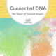 Connected DNA: The Power of Network Graphs