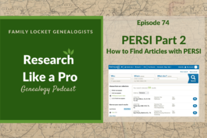 RLP #74 : PERSI Part 2 – How to Find Articles
