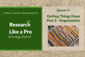 RLP 77: Getting Things Done Part 3 – Organization