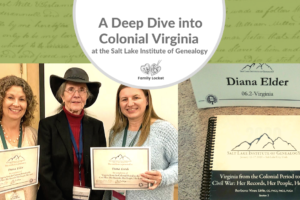 A Deep Dive into Colonial Virginia at the Salt Lake Institute of Genealogy 2020