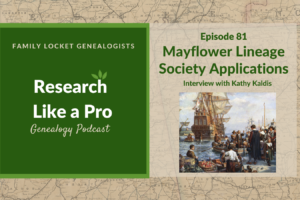RLP 81: Mayflower Lineage Society Applications with Kathy Kaldis