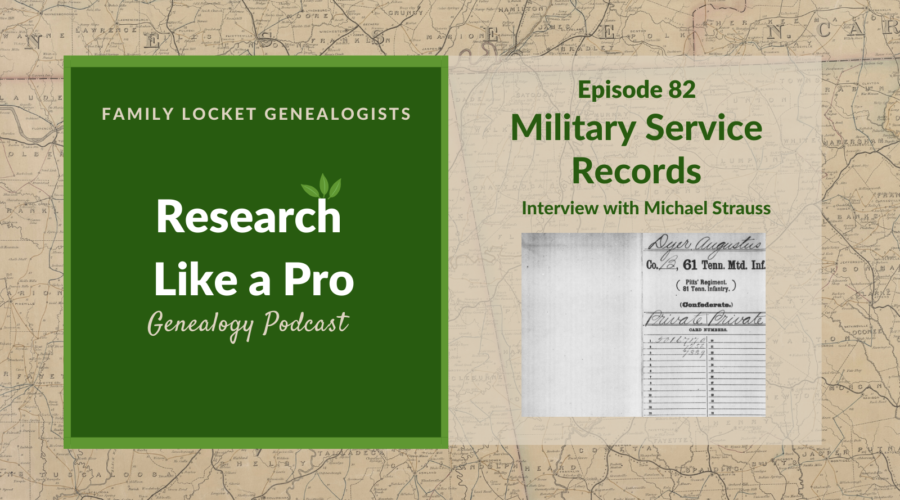 RLP 82: Military Service Records with Michael Strauss