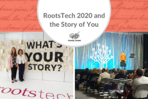 RootsTech 2020 and The Story of You
