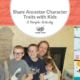 Share Ancestor Character Traits with Kids: A Simple Activity