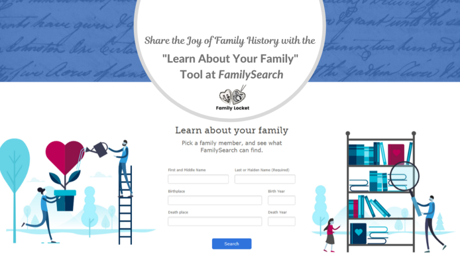 "Share the Joy of Family History with the ""Learn About Your Family"" Tool at FamilySearch"