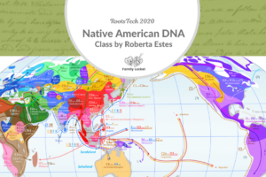 Native American DNA by Roberta Estes – Favorite RootsTech 2020 Class