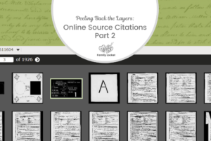 Peeling Back the Layers: Online Source Citations Part 2