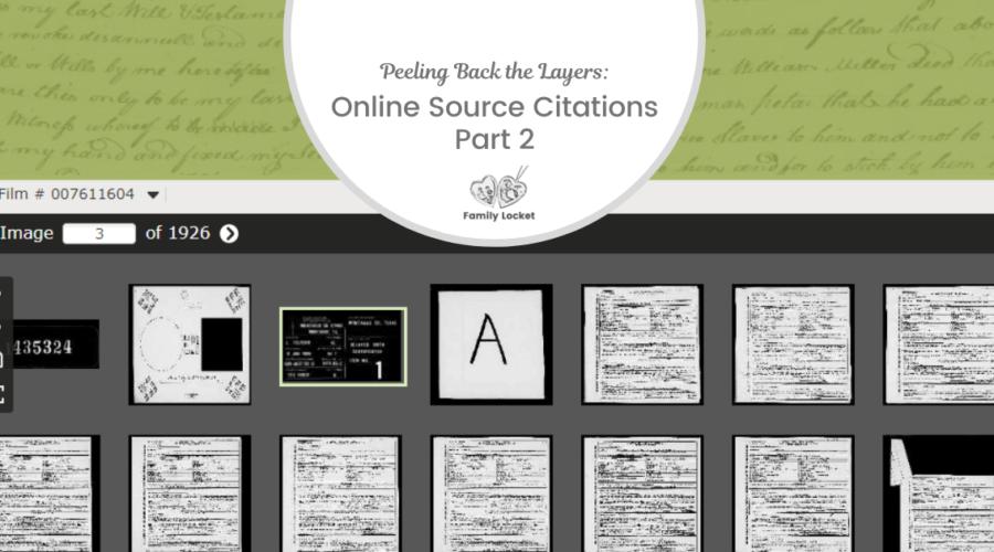 Peeling Back the Layers: Online Source Citations Part 2