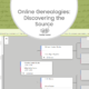 Online Genealogies: Discovering the Source