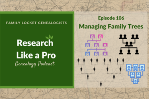 RLP 106: Managing Family Trees
