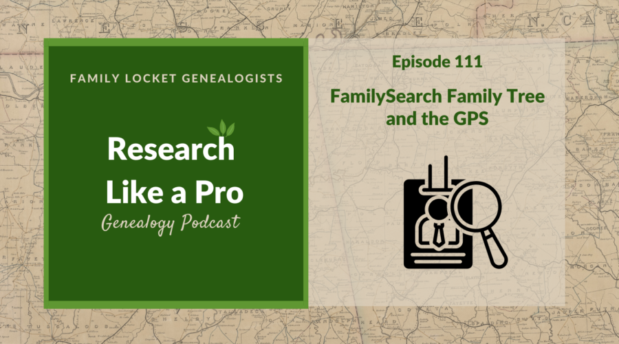 RLP 111: FamilySearch and the GPS