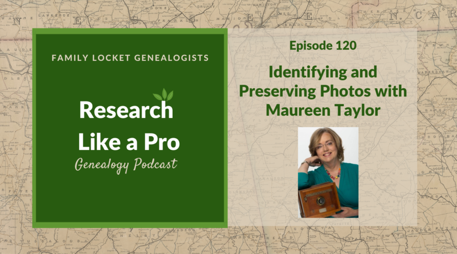 RLP 120: Identifying and Preserving Photographs with Maureen Taylor
