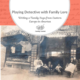 Playing Detective with Family Lore: Writing a Family Saga from Eastern Europe to America