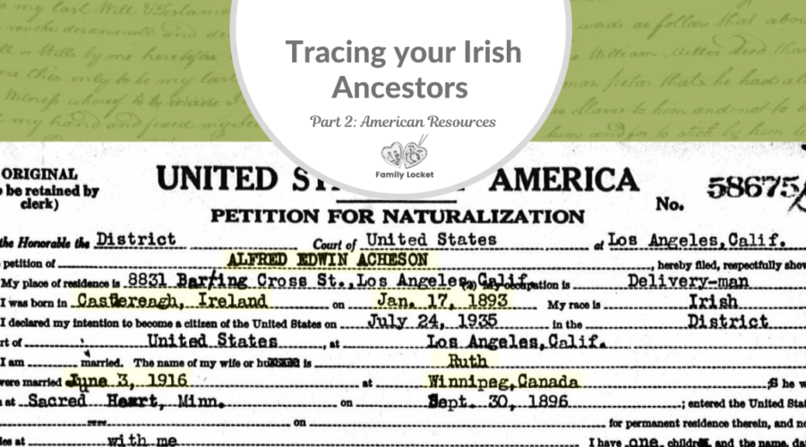 Tracing Your Irish Ancestors Part 2: American Resources