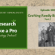 RLP 132: Grafting Family Branches Part 2