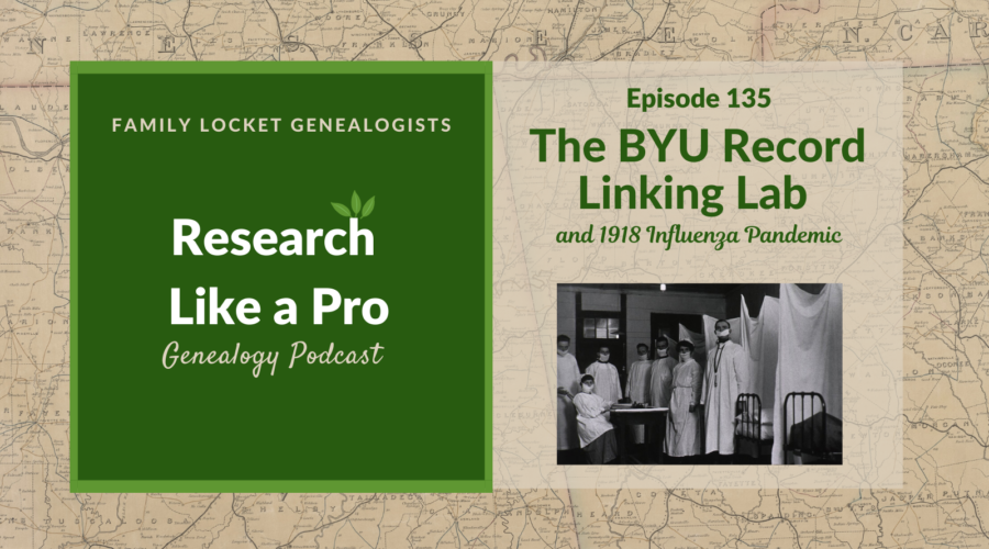 RLP 135: BYU Record Linking Lab and the 1918 Influenza Pandemic