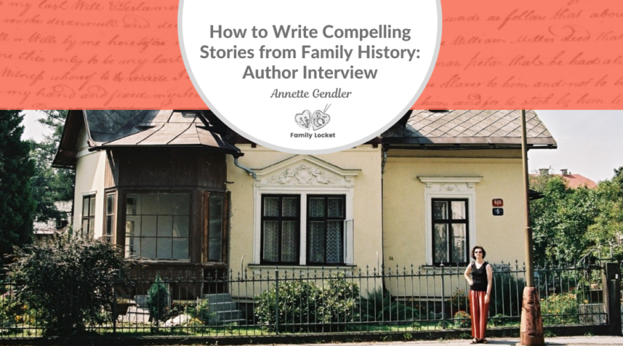 How to Write Compelling Stories from Family History: Author Interview