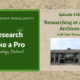RLP 142: Researching at a State Archive – Interview with Sam Howes