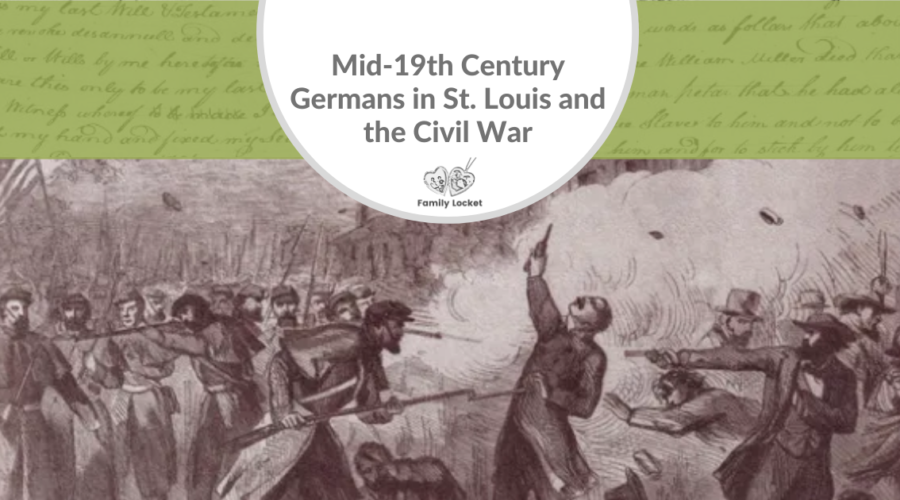 Mid-19th Century Germans in St. Louis and the Civil War