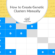 How to Create Genetic Clusters Manually