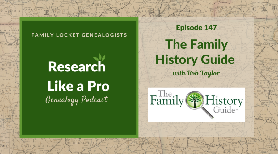 RLP 147: The Family History Guide with Bob Taylor
