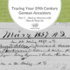 Part 2: Tracing Your 19th Century German Ancestors: Start in America with Church Records