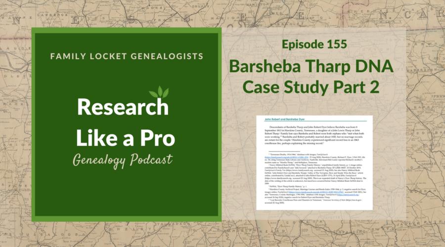 RLP 155: Barsheba Tharp DNA Case Study Part 2