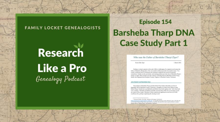 RLP 154: Barsheba Tharp DNA Case Study Part 1