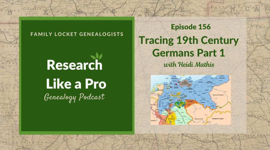 RLP 156: Tracing 19th Century Germans Part 1
