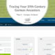 Part 5: Tracing Your 19th Century German Ancestors – German Archives