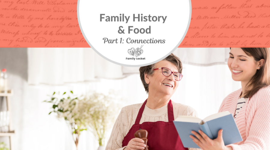 Family History and Food Part 1: Connections
