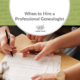 Hiring a Professional Genealogist: Why, What, and How