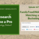 RLP 167: FamilyTreeDNA Family Matching and Bucketing