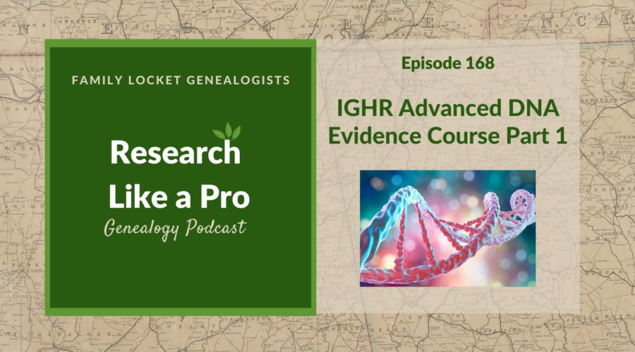 RLP 168: IGHR Advanced DNA Evidence Course Part 1