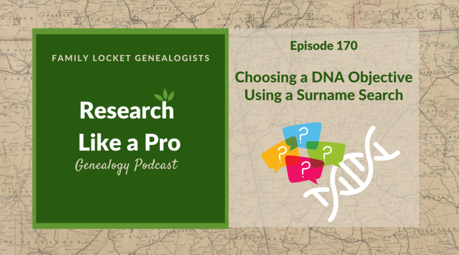 RLP 170: Choosing a DNA Objective Using a Surname Search